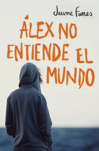 """""""Alex no entiende el mundo"""". Jaume Funes"""